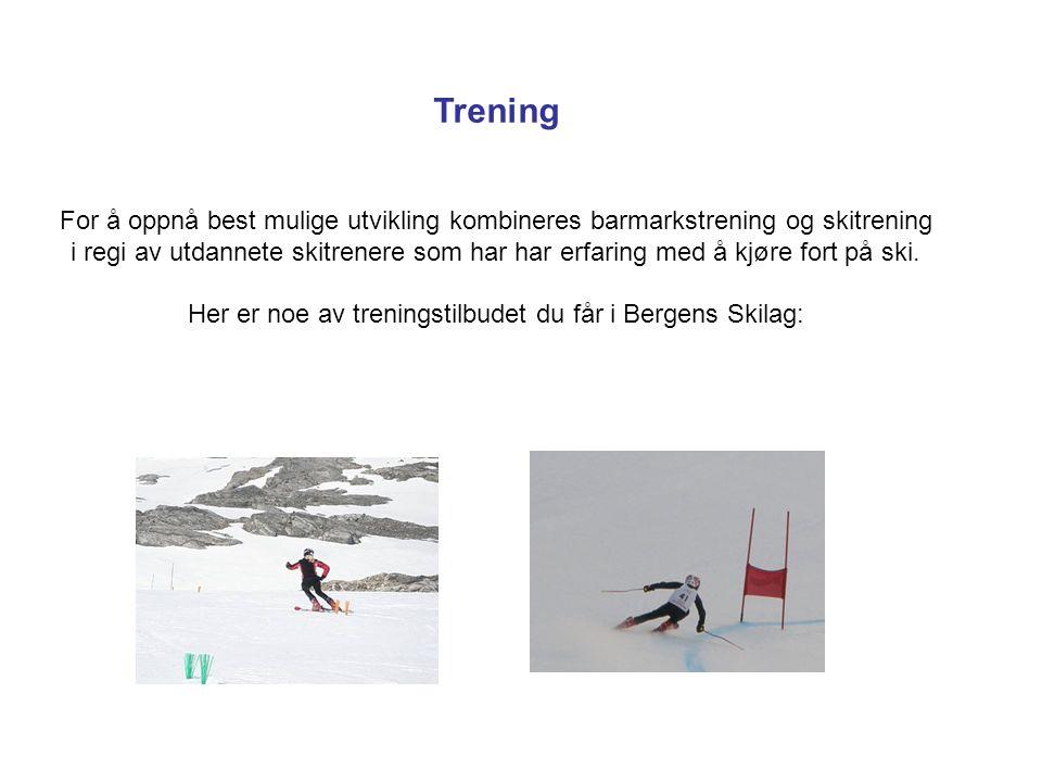 Trening For å oppnå best mulige utvikling kombineres barmarkstrening og skitrening i regi av utdannete skitrenere som har har erfaring med å kjøre fort på ski.