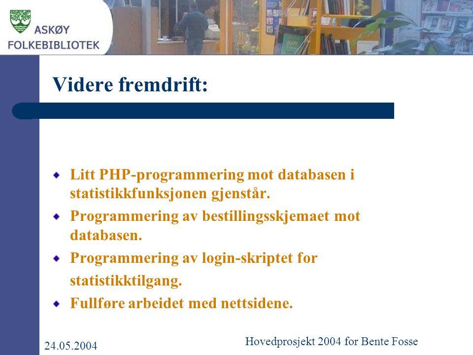 Videre fremdrift: Litt PHP-programmering mot databasen i statistikkfunksjonen gjenstår.