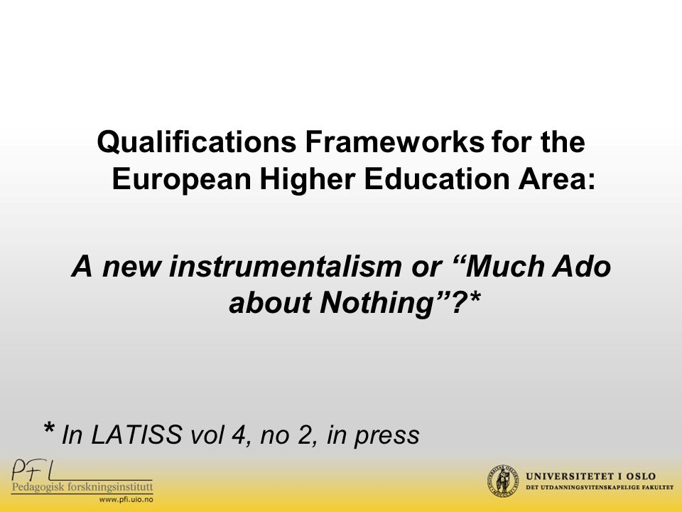 Qualifications Frameworks for the European Higher Education Area: A new instrumentalism or Much Ado about Nothing * * In LATISS vol 4, no 2, in press