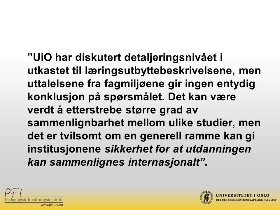 UiO har diskutert detaljeringsnivået i utkastet til læringsutbyttebeskrivelsene, men uttalelsene fra fagmiljøene gir ingen entydig konklusjon på spørsmålet.