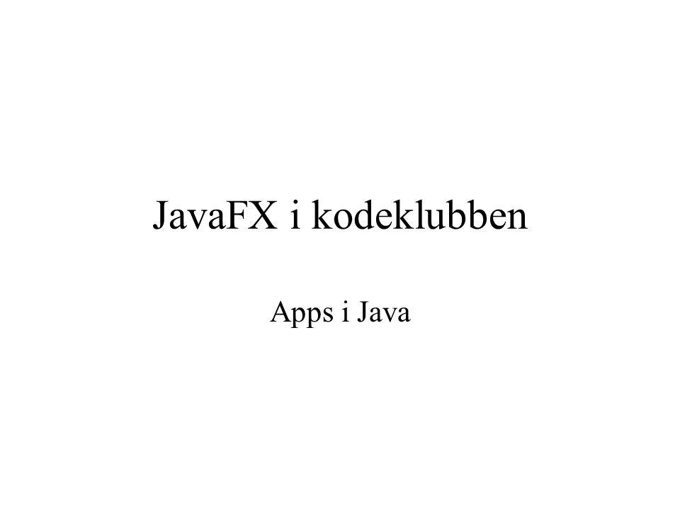 JavaFX i kodeklubben Apps i Java