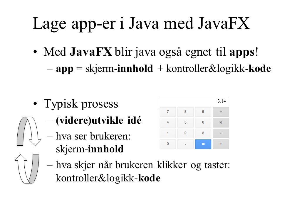 Lage app-er i Java med JavaFX Med JavaFX blir java også egnet til apps.