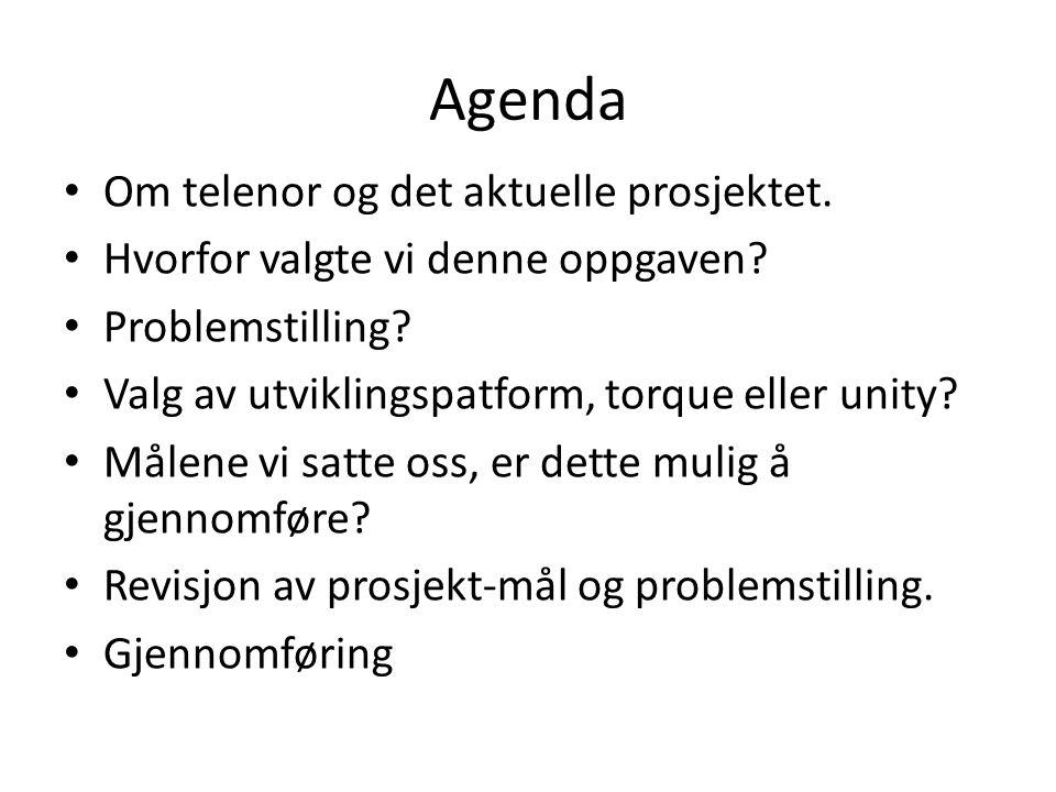 Agenda Om telenor og det aktuelle prosjektet. Hvorfor valgte vi denne oppgaven.