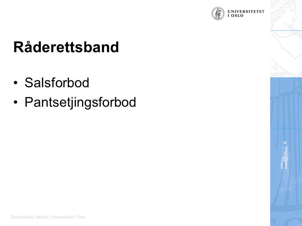 Det juridiske fakultet, Universitetet i Oslo Råderettsband Salsforbod Pantsetjingsforbod