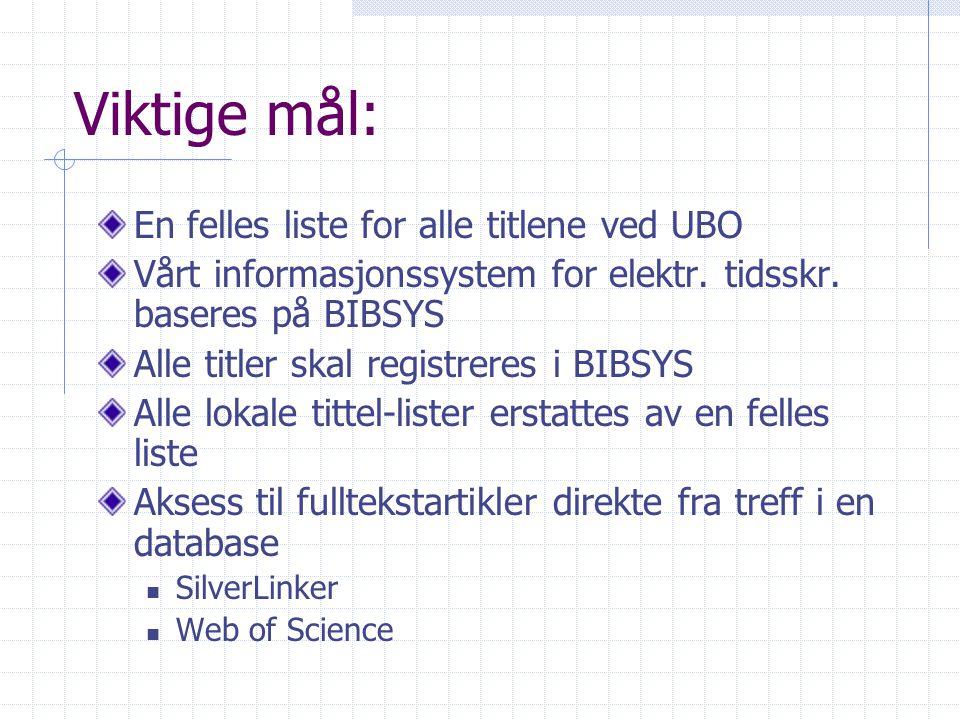 Viktige mål: En felles liste for alle titlene ved UBO Vårt informasjonssystem for elektr.
