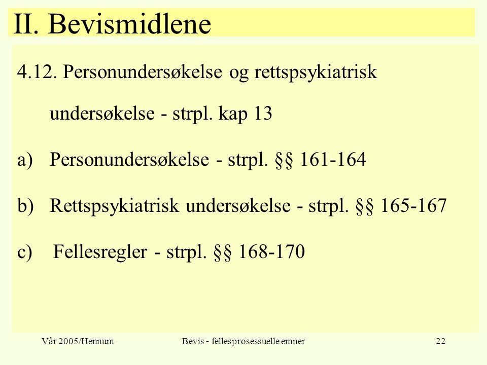 Vår 2005/HennumBevis - fellesprosessuelle emner22 II.
