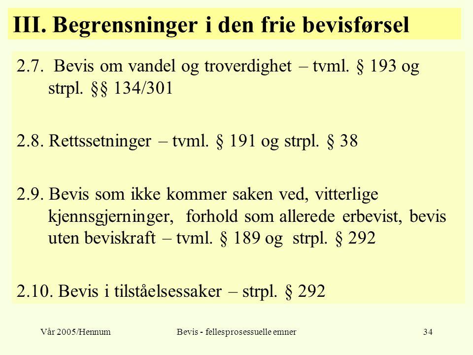 Vår 2005/HennumBevis - fellesprosessuelle emner34 III. Begrensninger i den frie bevisførsel 2.7. Bevis om vandel og troverdighet – tvml. § 193 og strp