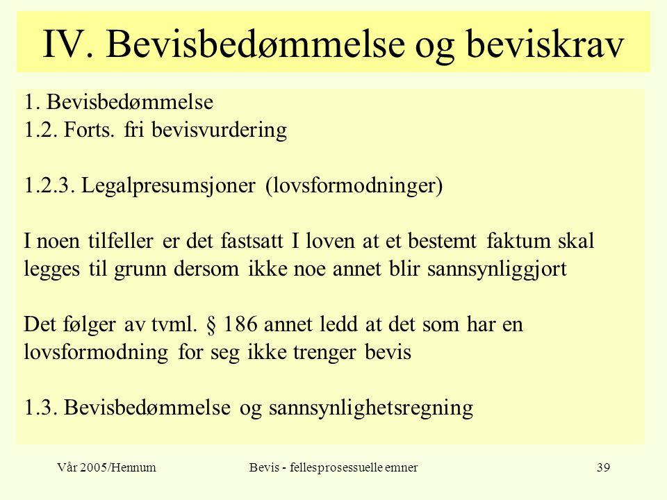 Vår 2005/HennumBevis - fellesprosessuelle emner39 IV.