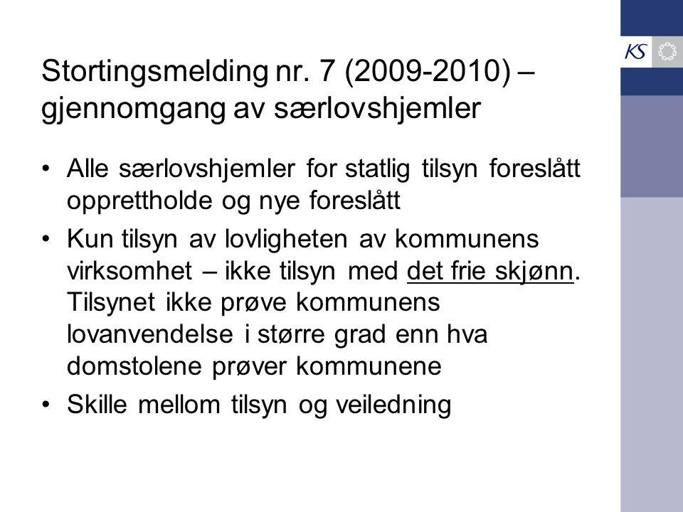 Stortingsmelding nr. 7 (2009-2010) – gjennomgang av særlovshjemler Alle særlovshjemler for statlig tilsyn foreslått opprettholde og nye foreslått Kun