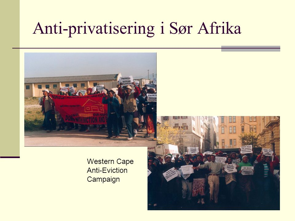 Anti-privatisering i Sør Afrika Western Cape Anti-Eviction Campaign