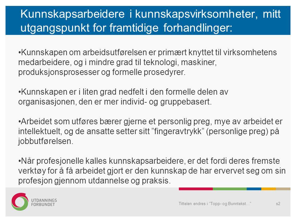 Kunnskapsarbeidere i kunnskapsvirksomheter, mitt utgangspunkt for framtidige forhandlinger: Tittelen endres i