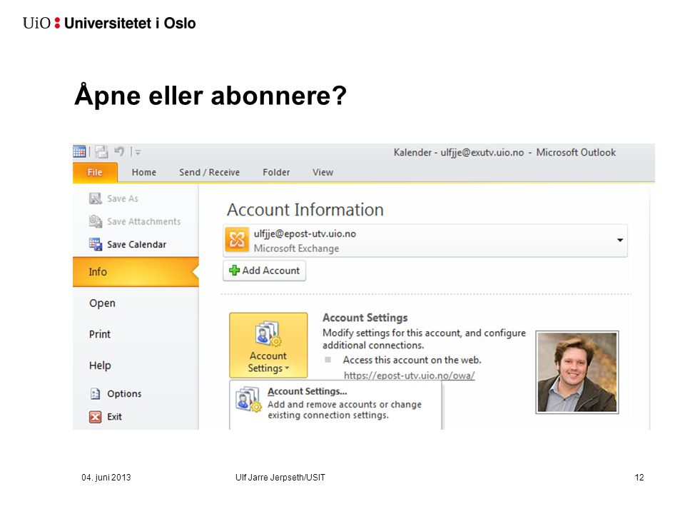 04. juni 2013Ulf Jarre Jerpseth/USIT12 Åpne eller abonnere?