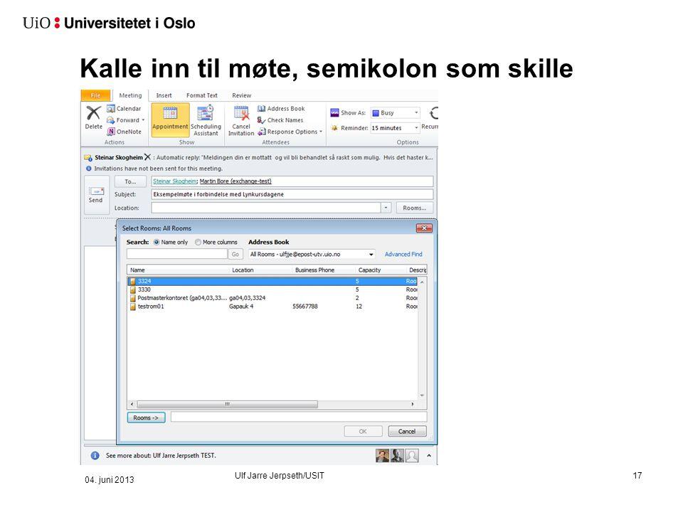 Kalle inn til møte, semikolon som skille 17 04. juni 2013 Ulf Jarre Jerpseth/USIT