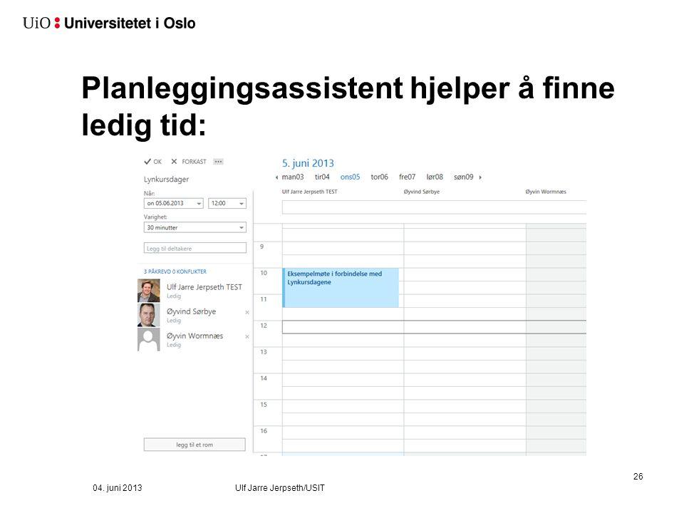 Planleggingsassistent hjelper å finne ledig tid: 26 04. juni 2013Ulf Jarre Jerpseth/USIT