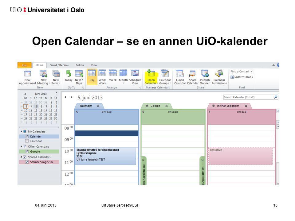 04. juni 2013Ulf Jarre Jerpseth/USIT10 Open Calendar – se en annen UiO-kalender
