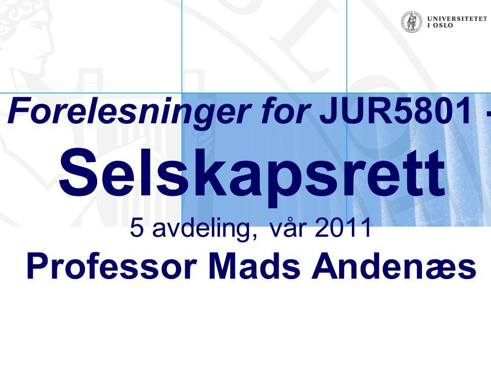 Forelesninger for JUR5801 - Selskapsrett 5 avdeling, vår 2011 Professor Mads Andenæs