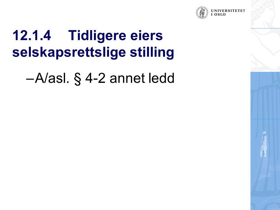 12.1.4Tidligere eiers selskapsrettslige stilling –A/asl. § 4-2 annet ledd