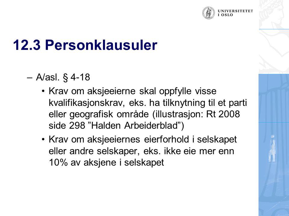 12.3 Personklausuler –A/asl. § 4-18 Krav om aksjeeierne skal oppfylle visse kvalifikasjonskrav, eks. ha tilknytning til et parti eller geografisk områ