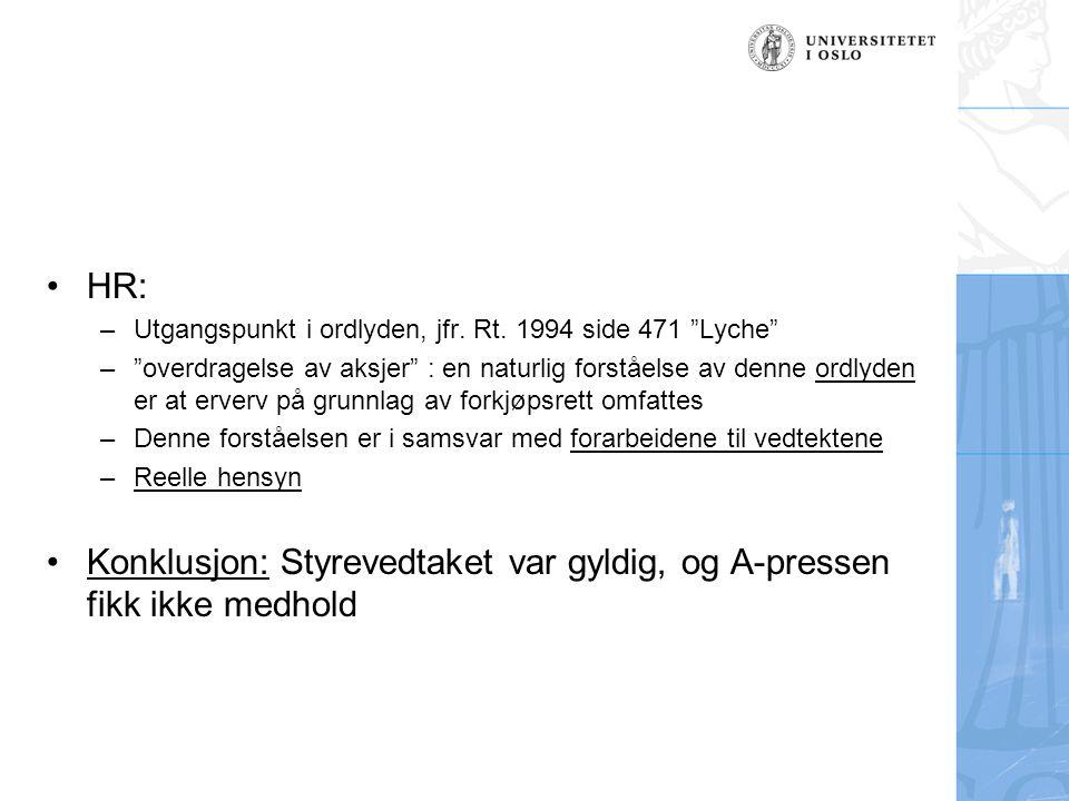 """HR: –Utgangspunkt i ordlyden, jfr. Rt. 1994 side 471 """"Lyche"""" –""""overdragelse av aksjer"""" : en naturlig forståelse av denne ordlyden er at erverv på grun"""