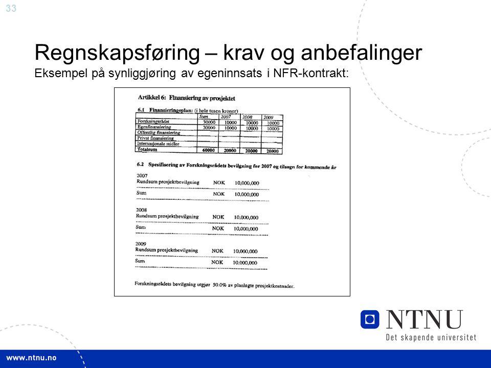 33 Regnskapsføring – krav og anbefalinger Eksempel på synliggjøring av egeninnsats i NFR-kontrakt: