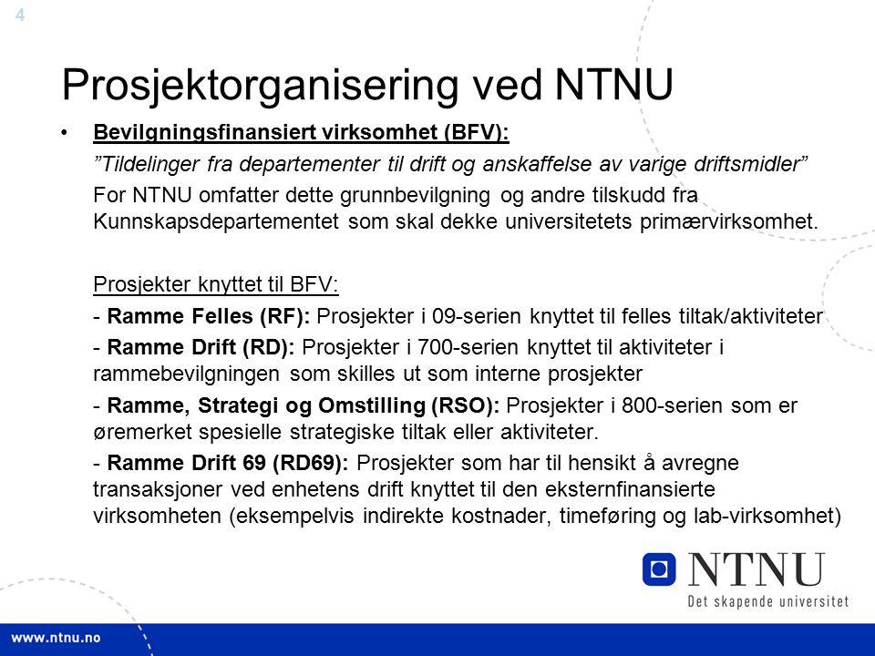 """44 Prosjektorganisering ved NTNU Bevilgningsfinansiert virksomhet (BFV): """"Tildelinger fra departementer til drift og anskaffelse av varige driftsmidle"""