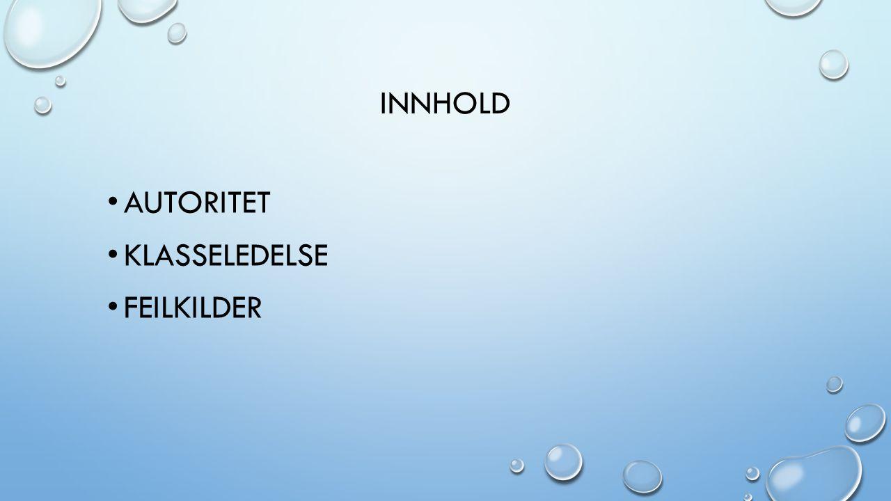 INNHOLD AUTORITET KLASSELEDELSE FEILKILDER