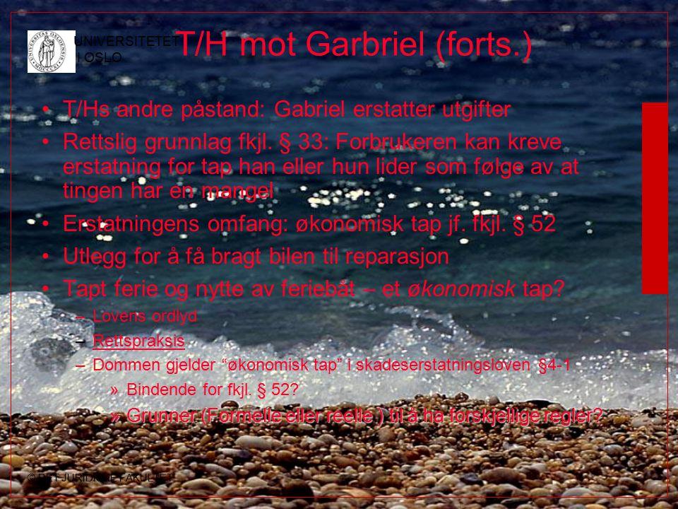 © DET JURIDISKE FAKULTET UNIVERSITETET I OSLO T/H mot Garbriel (forts.) T/Hs andre påstand: Gabriel erstatter utgifter Rettslig grunnlag fkjl. § 33: F