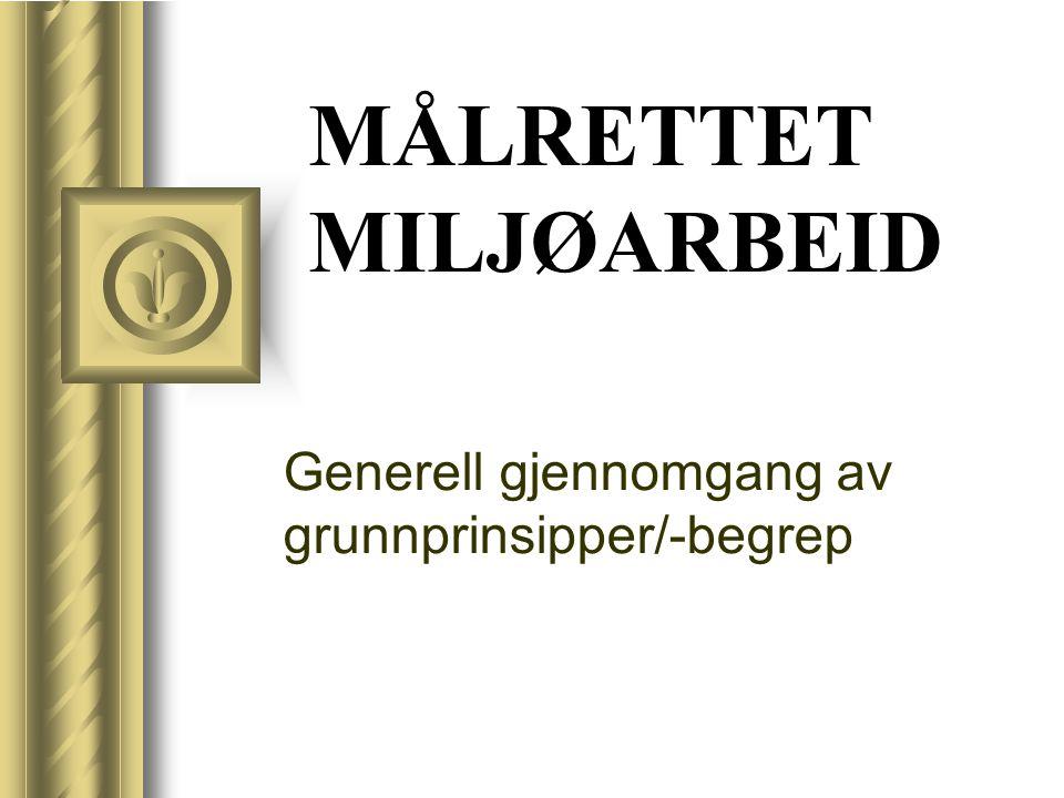 Kilder O.I.Løvaas, Meg-boka H.A. Horne, B. Øyen, Målrettet miljøarbeid J.