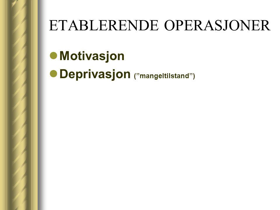 POSITIV FORSTERKNING Positiv - tilføre… Forsterkning - opprettholde eller øke forekomst…..