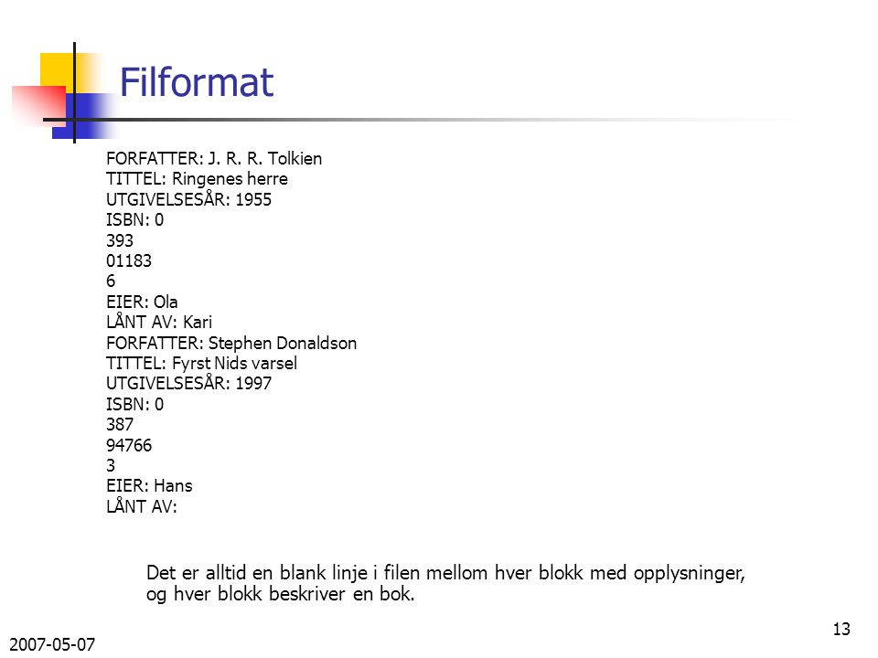 2007-05-07 13 Filformat FORFATTER: J. R. R.