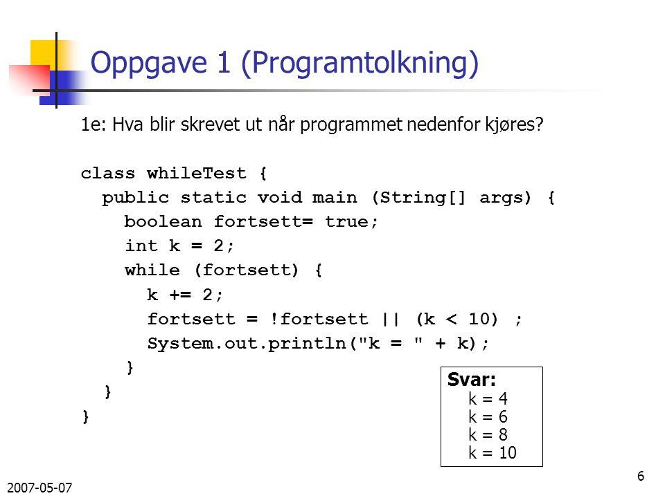 2007-05-07 17 Svar på 3a, konstruktør uten utlån Bok(String f, String t, String u, String i, String e) { forfatter = f; tittel = t; utgivelsesår = u; iSBNnr = i; eier = e; låntAv = ; }