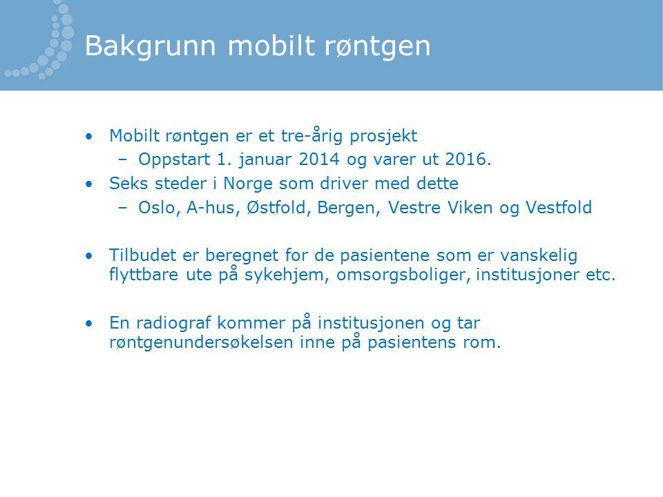 Bakgrunn mobilt røntgen Mobilt røntgen kan ta undersøkelser akutt/subakutt eller som kontroller og utredninger.