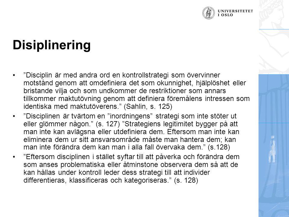 """Disiplinering """"Disciplin är med andra ord en kontrollstrategi som övervinner motstånd genom att omdefiniera det som okunnighet, hjälplöshet eller bris"""