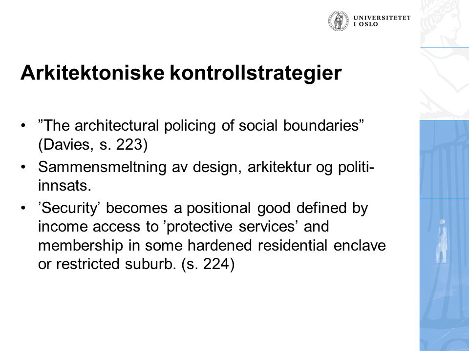 Arkitektoniske kontrollstrategier The architectural policing of social boundaries (Davies, s.