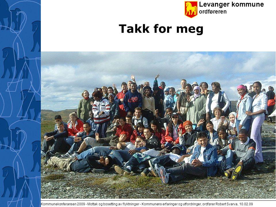 Levanger kommune ordføreren Kommunekonferansen 2009 - Mottak og bosetting av flyktninger - Kommunens erfaringer og utfordringer, ordfører Robert Svarv