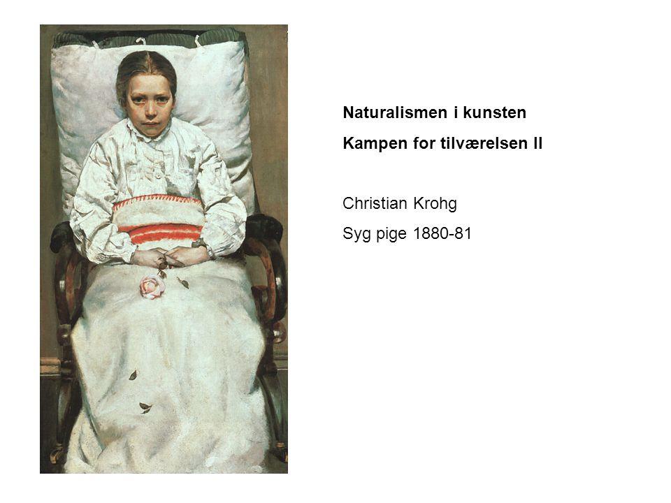 Naturalismen i kunsten Kampen for tilværelsen II Christian Krohg Syg pige 1880-81