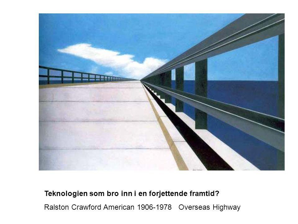 Teknologien som bro inn i en forjettende framtid? Ralston Crawford American 1906-1978 Overseas Highway