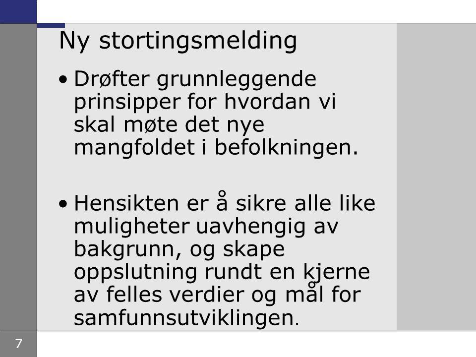 8 Hovedfokus i meldingen Barn og unge som vokser opp i Norge med foreldre som har innvandret Hvordan foreldrene klarer seg påvirker barns oppvekstvilkår Foreldrene har et ansvar for å gi barna like muligheter