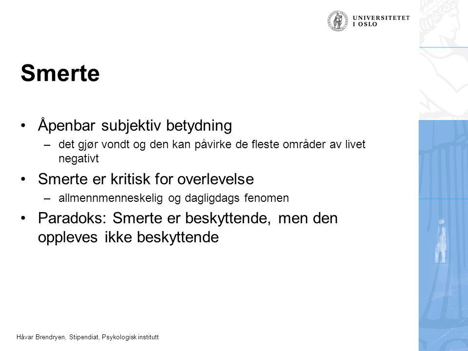Håvar Brendryen, Stipendiat, Psykologisk institutt Smertemestring hvordan holde ut?