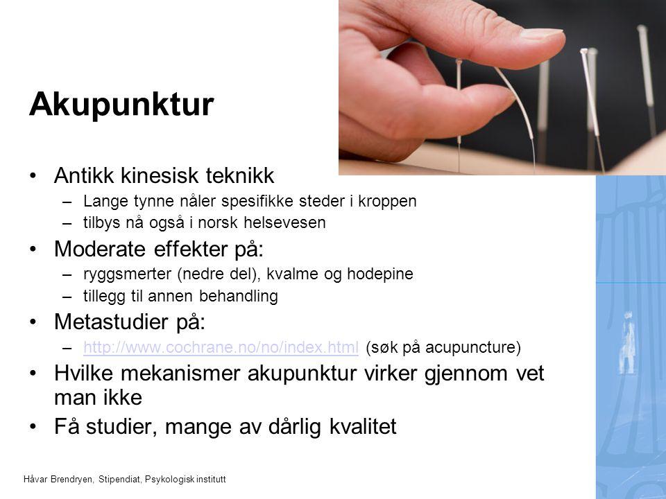 Håvar Brendryen, Stipendiat, Psykologisk institutt Akupunktur Antikk kinesisk teknikk –Lange tynne nåler spesifikke steder i kroppen –tilbys nå også i