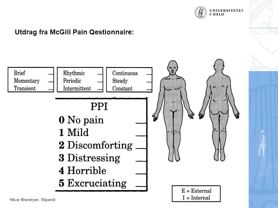 Håvar Brendryen, Stipendiat, Psykologisk institutt Smerteatferd Smerteatferd er slik vi oppfører oss når vi har smerter Manifestasjoner av kronisk smerte –endret/uvanlig gangart eller positur –ansiktsgrimaser –vokale uttrykk –unngår aktiviteter Observerbart –gir informasjon til erfaren kliniker