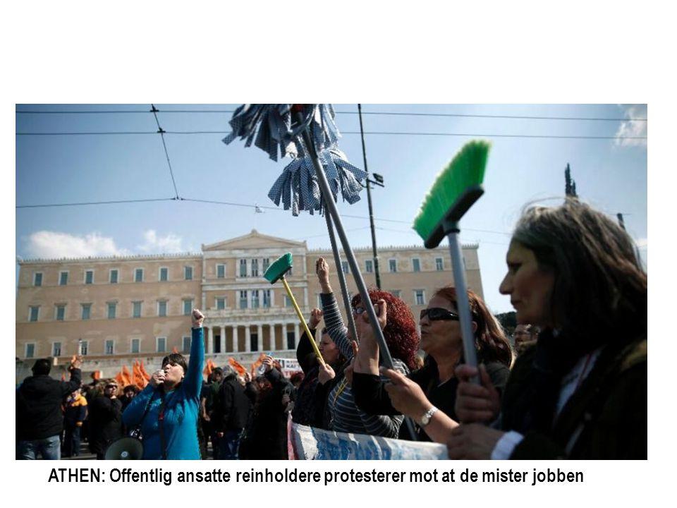 ATHEN: Offentlig ansatte reinholdere protesterer mot at de mister jobben