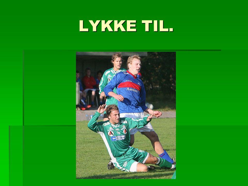 LYKKE TIL.