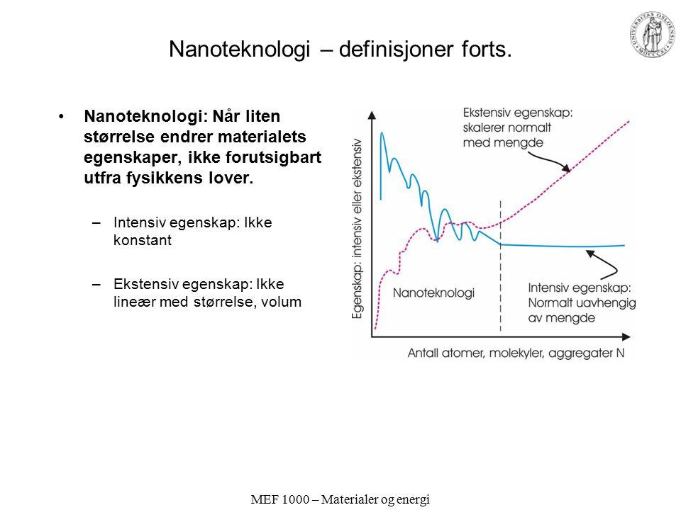 MEF 1000 – Materialer og energi Nanoteknologi – definisjoner forts.