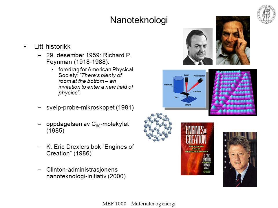 MEF 1000 – Materialer og energi Nanoteknologi Litt historikk –29.