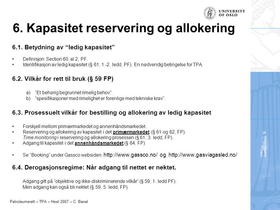 """Petroleumsrett – TPA – Høst 2007 – C. Banet 6. Kapasitet reservering og allokering 6.1. Betydning av """"ledig kapasitet"""" Definisjon: Section 60, al.2, P"""