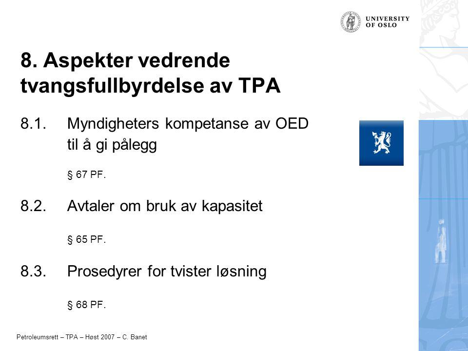 Petroleumsrett – TPA – Høst 2007 – C. Banet 8. Aspekter vedrende tvangsfullbyrdelse av TPA 8.1.Myndigheters kompetanse av OED til å gi pålegg § 67 PF.