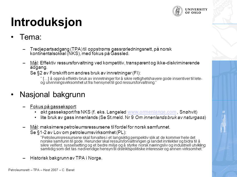 Petroleumsrett – TPA – Høst 2007 – C. Banet Tema: –Tredjepartsadgang (TPA) til oppstrøms gassrørledningsnett, på norsk kontinentalsokkel (NKS), med fo