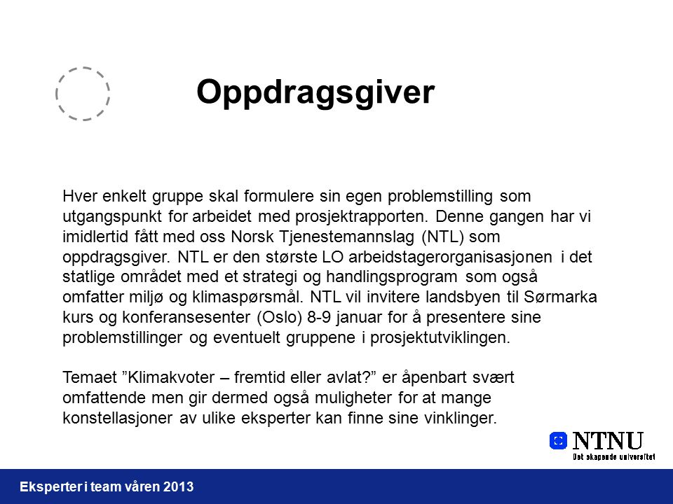 Praktisk informasjon Landsbyen er intensiv og undervisningen foregår på norsk.