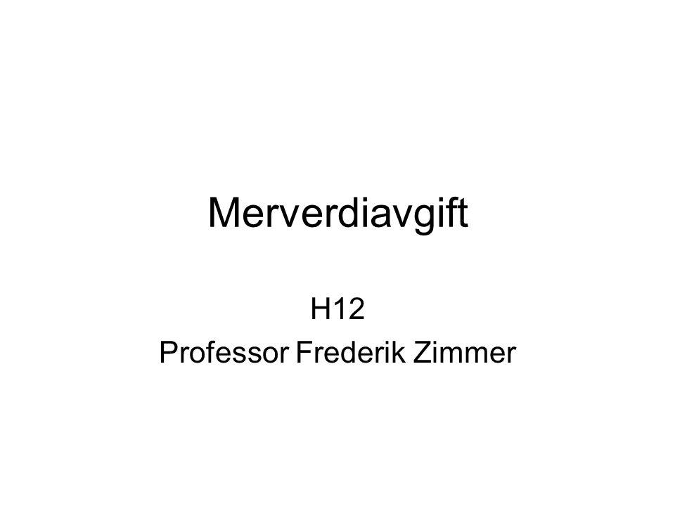 Merverdiavgift H12 Professor Frederik Zimmer